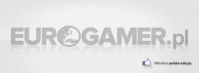 Eurogamer wchodzi do Polski – podniesie prestiż naszego rynku gier