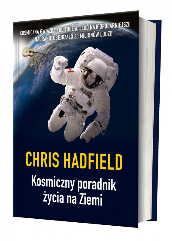 Chris HadfieldKosmiczny poradnik życia na Ziemi