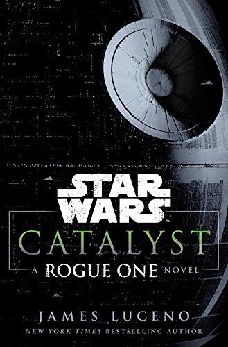Catalyst - A Rogue One Novel Łotr 1 James Luceno