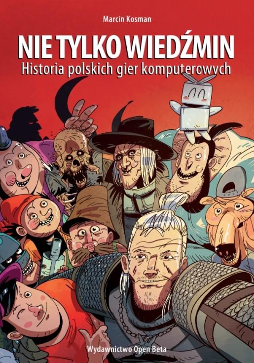 nie tylko wiedźmin historia polskich gier komputerowych pdf