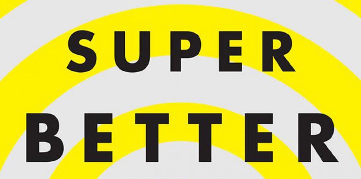 """""""SuperBetter"""" to jedna z tych książek, których wnikliwa lektura naprawdę może zmienić życie"""