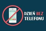 Fot. do artykułu: 'Dzień bez telefonu'