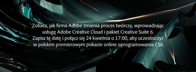Creative Suite 6 – Adobe hucznie prezentuje nowe produkty