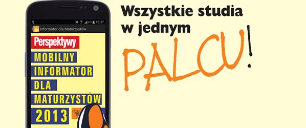 """Wybierz kierunek studiów z aplikacją """"Informator dla Maturzystów 2013"""" od Perspektyw"""
