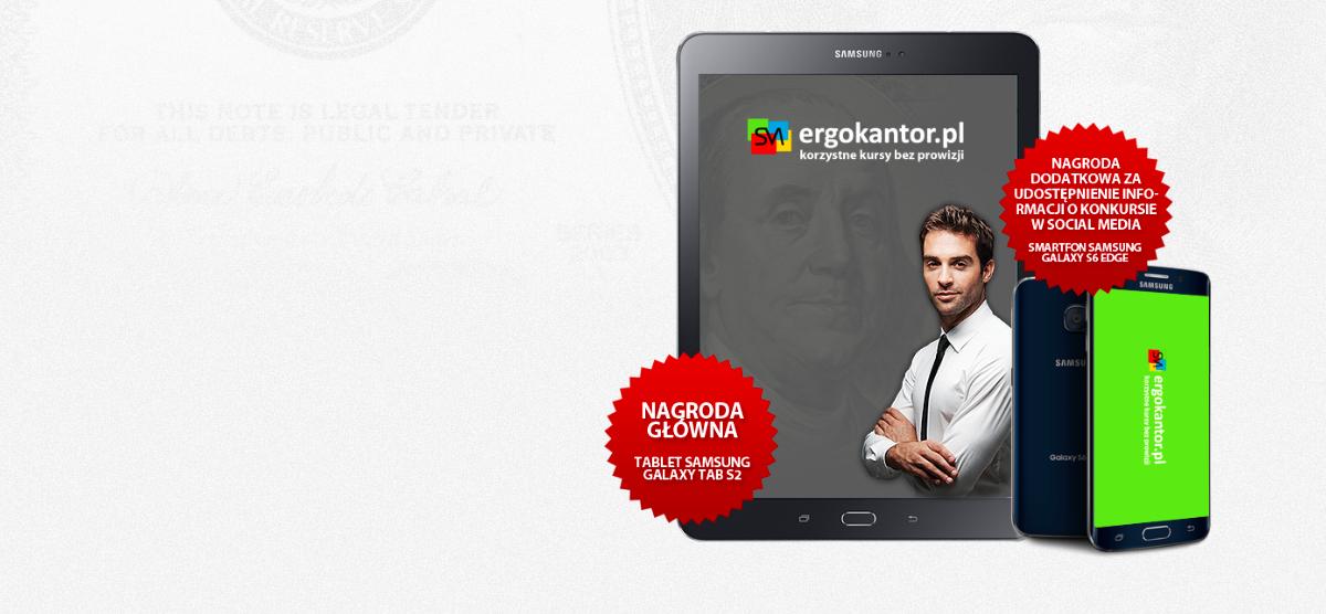 Szybki konkurs z Samsungiem Galaxy Tab S2 i  Galaxy S6 edge w rolach głównych – wytypuj kursy walut i zgarnij nagrody od ergokantor.pl
