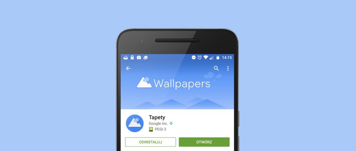 Aplikacja Google Tapety to nowe źródło rewelacyjnych tapet na twojego Androida
