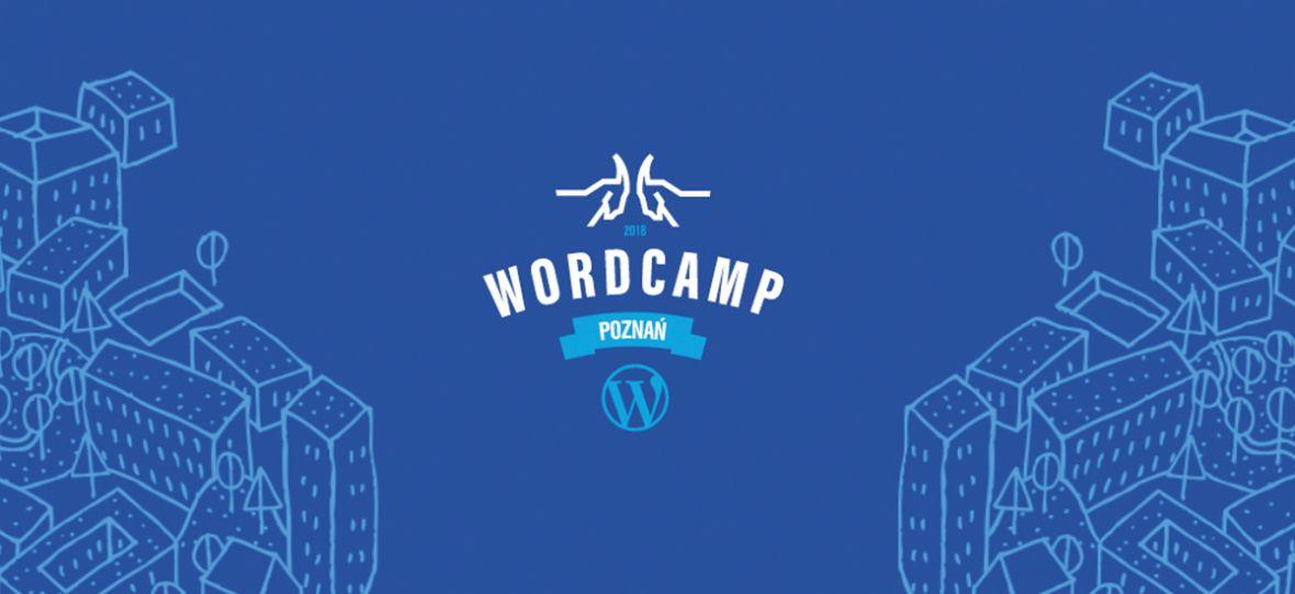 WordPressowcy tego świata – łączcie się! Zbliża się WordCamp Poznań 2018