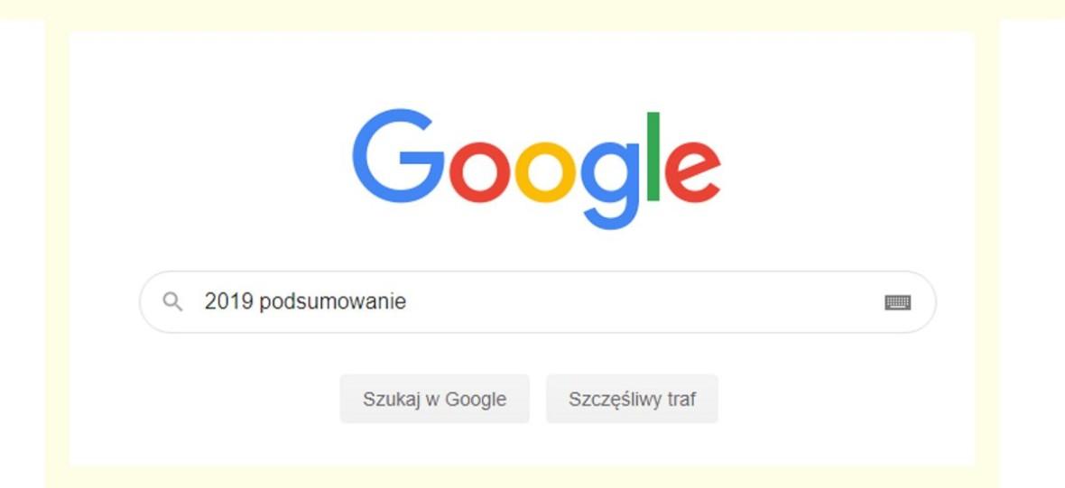 2019 był rokiem, w którym Google wreszcie zauważył Polskę