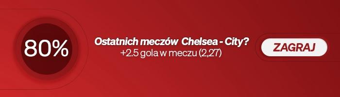 W 80% ostatnio rozegranych spotkań między Chelsea a Manchesterem City padło więcej niż 2.5 bramki