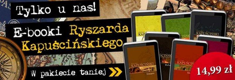 Kapuściński – 7 e-booków po 14,99 zł, pakiet 7 o 20 zł taniej
