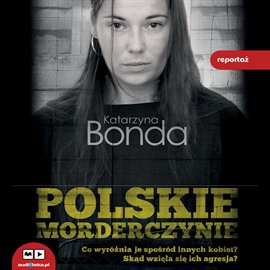 polskie morderczyni najciekawsze audiobooki