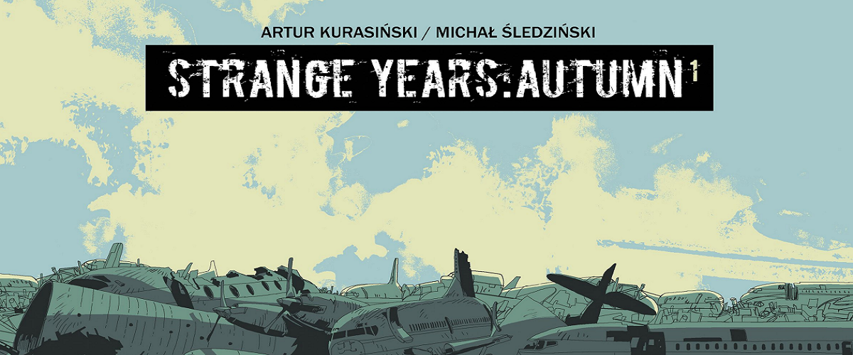 Strange Years – komiks od Śledzia i Kurasińskiego od teraz także w wersji papierowej