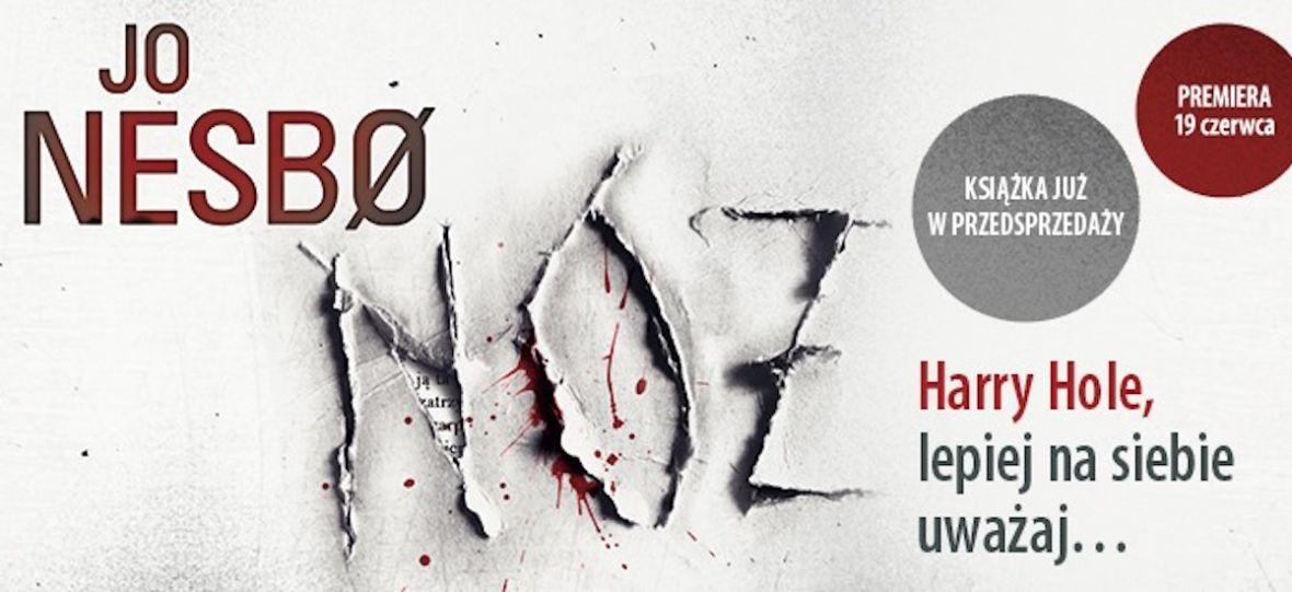 """Harry Hole wraca na dno. Jo Nesbo i jego powieść """"Nóż"""" – recenzja"""
