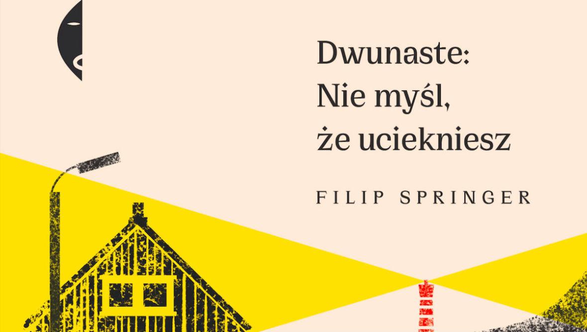 """Duńska idylla pod lupą Filipa Springera. """"Dwunaste: Nie myśl, że uciekniesz"""" – recenzja"""