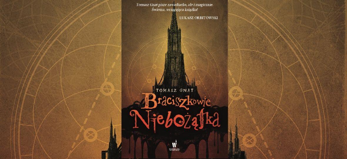 """""""Braciszkowie niebożątka"""" to urban fantasy z domieszką dystopii, po którą fani gatunku muszą sięgnąć"""