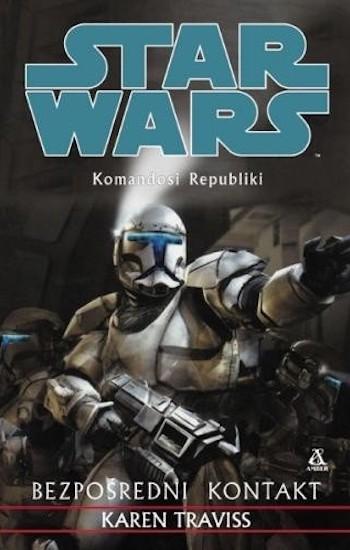 jak czytać książki star wars kolejność chronologia legendy expanded universe 10 komandosi republiki bezposredni kontakt karen traviss republic commando hard contact