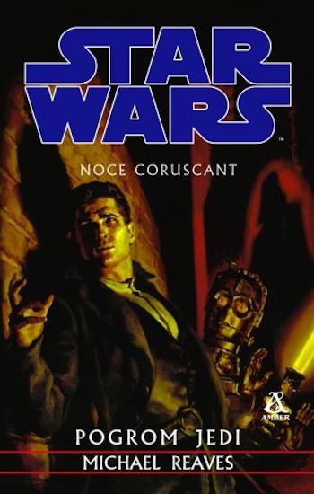 jak czytać książki star wars kolejność chronologia legendy expanded universe 11 noce coruscant pogrom jedi michael reaves coruscant nights i jedi twilight