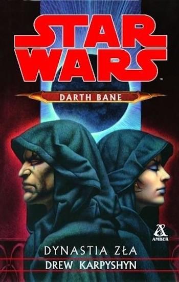 jak czytać książki star wars kolejność chronologia legendy expanded universe 2 darth bane droga zaglady drew karpyshyn darth bane path of destruction