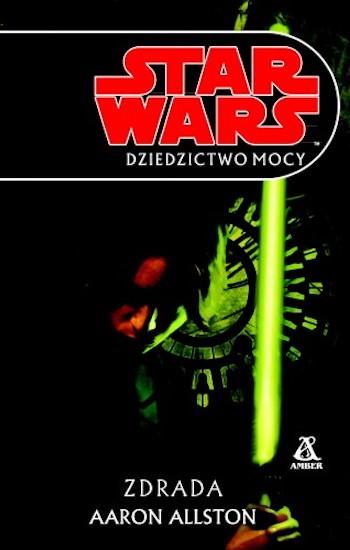 jak czytać książki star wars kolejność chronologia legendy expanded universe 7 dziedzictwo mocy zdrada aaron allston legacy of the force betrayal