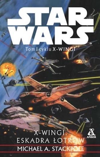 jak czytać książki star wars kolejność chronologia legendy expanded universe 9 xwingi eskadra lotrow michael a stackpole x-wing rogue squadron