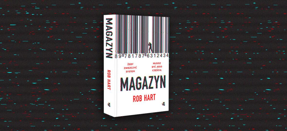 """""""Magazyn"""" Roba Harta to dystopijny thriller, który przeraża. Ale nie wizją """"jutra"""", a diagnozą teraźniejszości"""