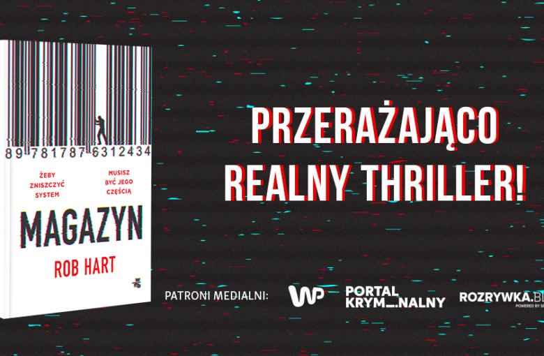 """Rob Hart w thrillerze """"Magazyn"""" ostrzega nas przed teraźniejszością"""