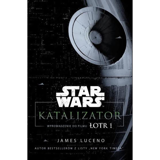 star wars katalizator gwiezdne wojny james luceno catalyst gwiezdne wojny
