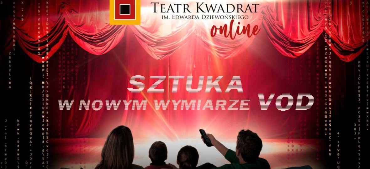Warszawski teatr rusza z własną platformą VOD. Teatr Kwadrat Online pozwoli wam liznąć dobrej sztuki