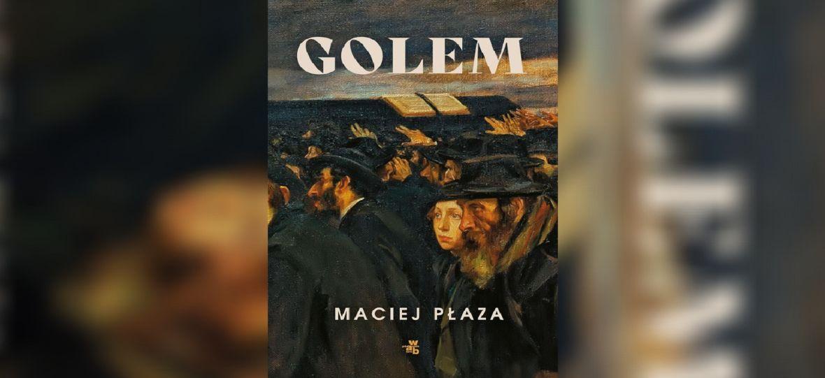 """Genialny tłumacz H.P. Lovecrafta wydał nową powieść. """"Golem"""" żongluje polską historią i żydowskimi mitami"""