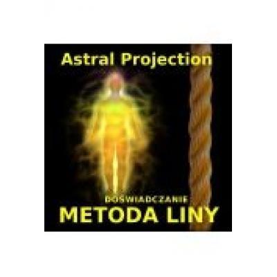 (e) projekcja astralna: metoda liny - doświadczanie