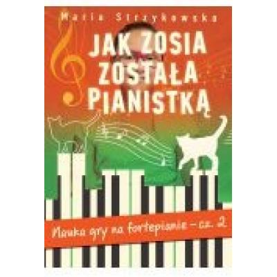 Jak zosia została pianistką nauka gry na fortepianie część 2