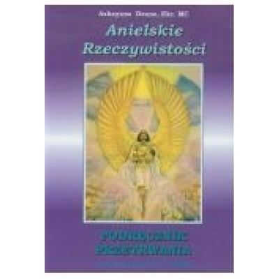 Anielskie rzeczywistości podręcznik przetrwania
