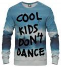 sweatshirt with cool kids don't dance inscription