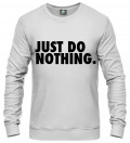 white sweatshirt with just do nothing inscription