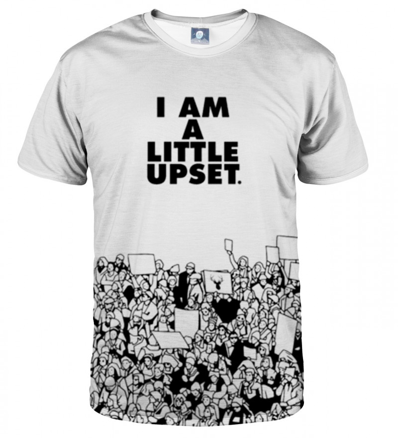 white tshirt with I'm a little upset inscription