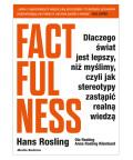 Factfulness. Dlaczego świat jest lepszy, niż myślimy, czyli jak stereotypy zastąpić realną wiedzą, Hans Rosling