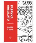Fabryka absolutu Wydanie Ilustrowane, Karel Čapek