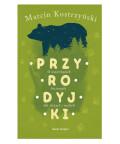 Przyrodyjki, Marcin Kostrzyński