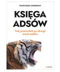 Księga Adsów. Twój przewodnik po dżungli social mediów, Franciszek Georgiew
