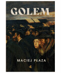 Golem, Maciej Płaza