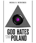 God hates Poland, MICHAŁ R. WIŚNIEWSKI