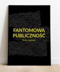 Plakat literacki Fantomowa Publiczność 1.1, Justyna Grubka dla animi.pl