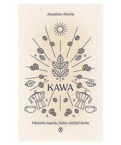 Okładka - Kawa. Historia napoju, który zdobył świat