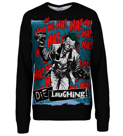 Die Laughing womens sweatshirt