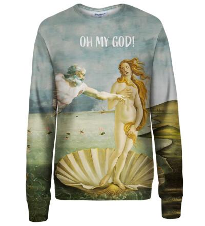 Oh my God womens sweatshirt