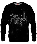 WE ARE ALL MADE OF STARS Sweater