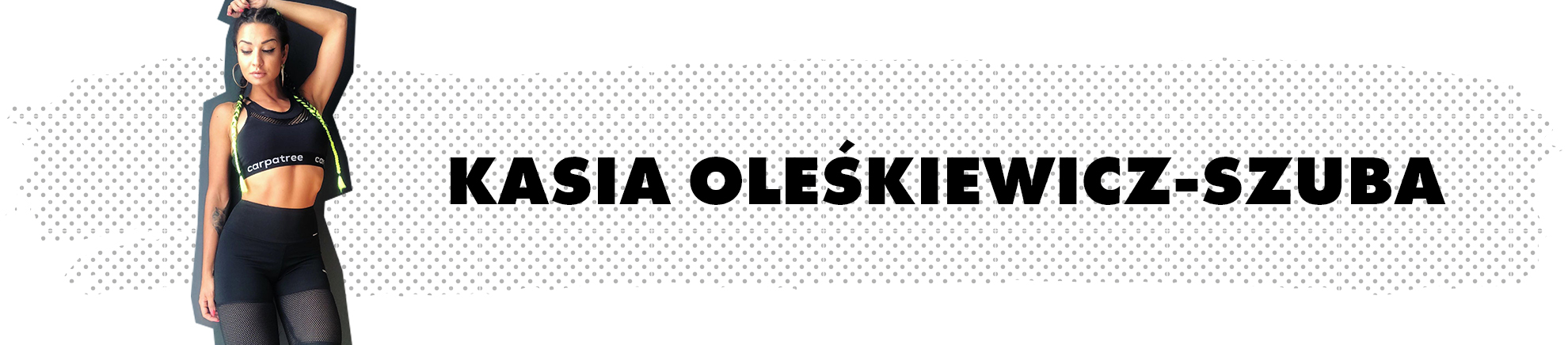 Kasia Oleśkiewicz-Szuba - Carpatree brand ambassador