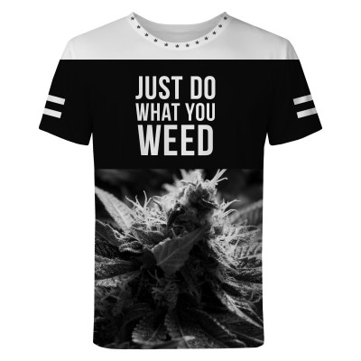 JUST DO WHAT YOU WEED T-shirt